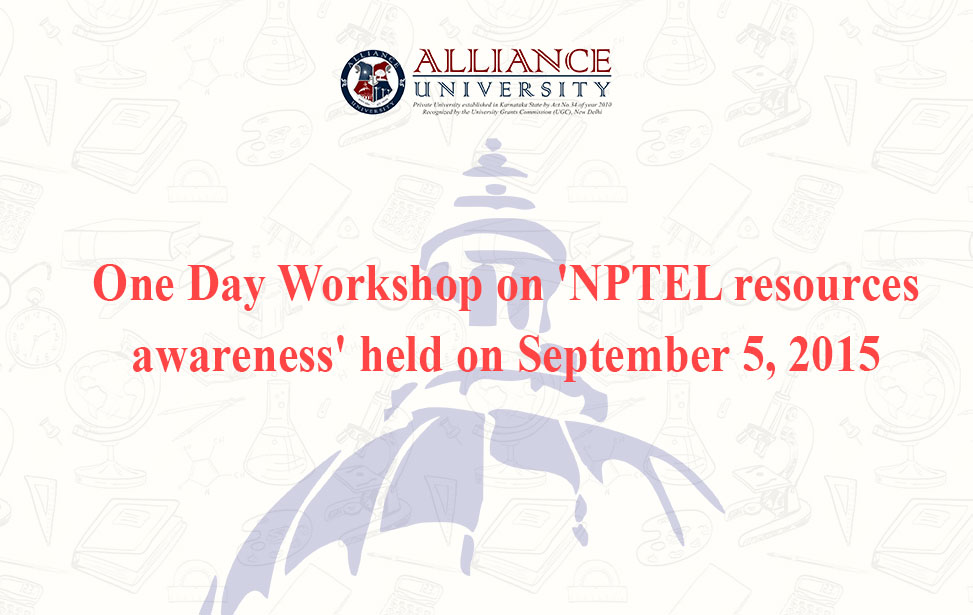 One Day Workshop on 'NPTEL resources awareness' held on September 5, 2015
