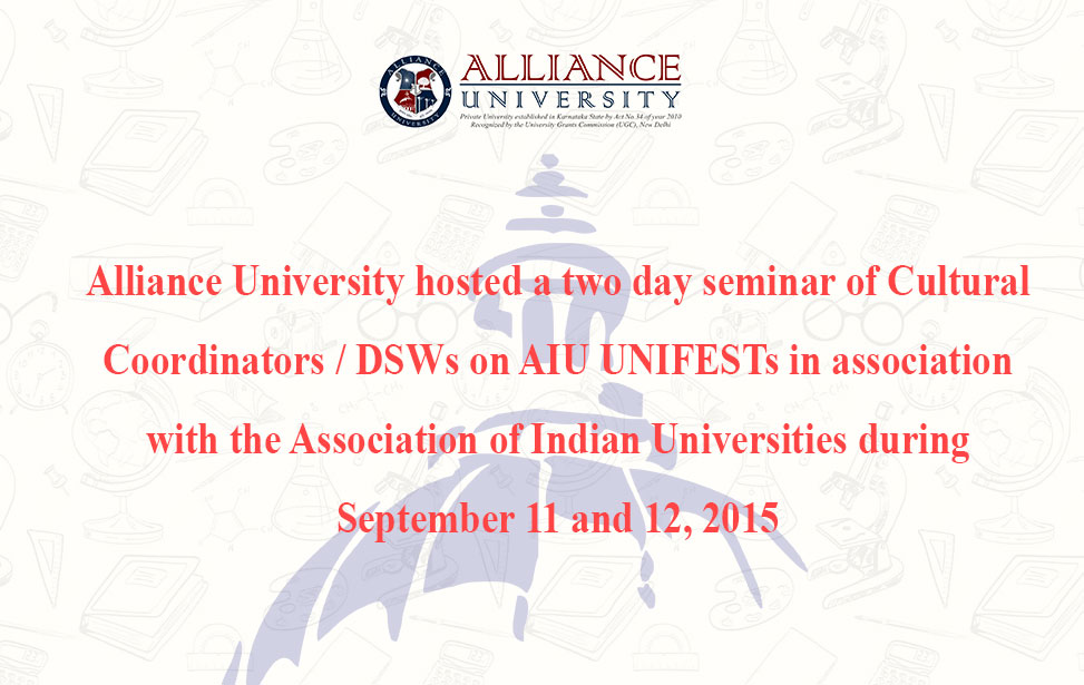 AU hosted a 2 day seminar of Cultural Coordinators/DSWs on AIU UNIFESTs in association with the Association of Indian Universities